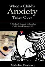 When a Child's Anxiety Takes Over