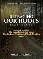 Retracing Our Roots: The Genealogical Journey of the Jackson, Mathes & Shade Families