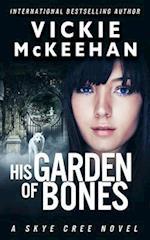 His Garden of Bones