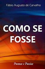 Como Se Fosse af Fabio Augusto De Carvalho