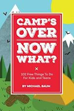 Camp's Over, Now What?