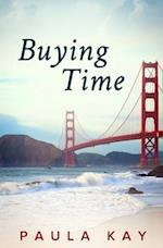 Buying Time (Legacy Series, Book 1) af Paula Kay