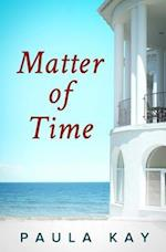 Matter of Time (Legacy Series, Book 3) af Paula Kay