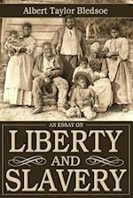 An Essay on Liberty and Slavery af Albert Taylor Bledsoe