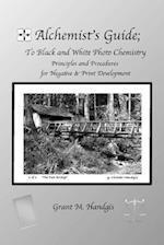 Alchemist's Guide; To Black & White Photo Chemistry