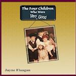 The Four Children Who Were Very Good af Jayne Flaagan