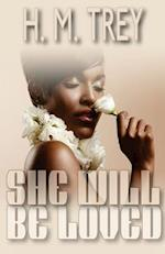 She Will Be Loved (Peace in the Storm Publishing Presents) af H. M. Trey