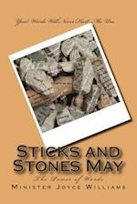 Sticks and Stones May