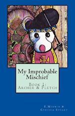 My Improbable Mischief af E. Merwin, Cynthia Stuart
