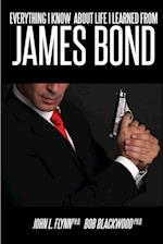 Everything I Know about Life I Learned from James Bond af John Flynn, Bob Blackwood