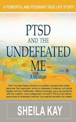 Ptsd and the Undefeated Me
