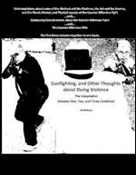 Gunfighting, and Other Thoughts about Doing Violence