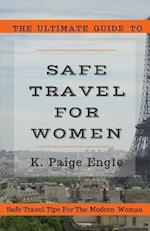 The Ultimate Guide to Safe Travel for Women