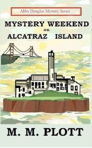 Mystery Weekend on Alcatraz Island