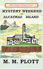 Mystery Weekend on Alcatraz Island af M. M. Plott