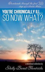 You're Chronically Ill... So Now What?