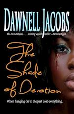 The Shade of Devotion af Dawnell Jacobs
