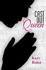 Cast Out Queen