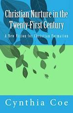 Christian Nurture in the Twenty-First Century af Cynthia Coe
