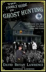 The Family Guide to Ghost Hunting