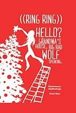 ((Ring Ring)) Hello? Grandms'a House. Big Bad Wolf Speaking.