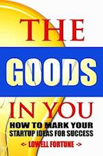 The Goods in You