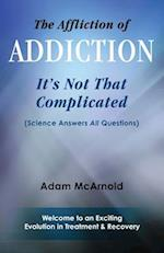 The Affliction of Addiction
