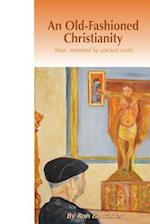 An Old Fashioned Christianity