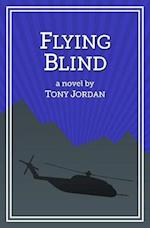 Flying Blind af Tony Jordan