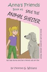 Anna's Friends Save the Animal Shelter