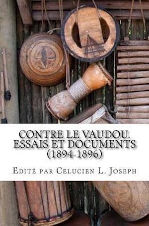 Contre Le Vaudou.Essais Et Documents (1894-1896)