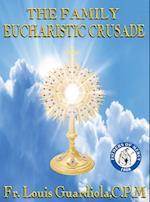 The Family Eucharistic Crusade Manual (Eucharistic Crusade Manual Serires, nr. 1)
