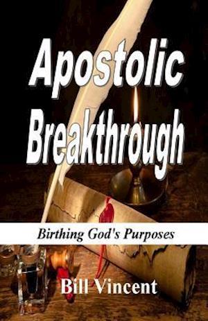 Bog, paperback Apostolic Breakthrough af Bill Vincent
