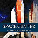 Space Center af Alysson Foti Bourque