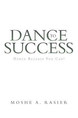 Bog, paperback Dance to Success af Moshe a. Rasier