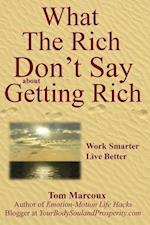 What the Rich Don't Say about Getting Rich
