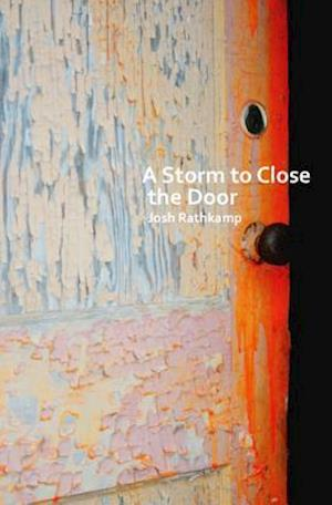 Bog, paperback A Storm to Close the Door af Josh Rathkamp