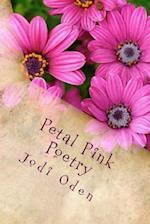 Petal Pink Poetry af Jodi Oden