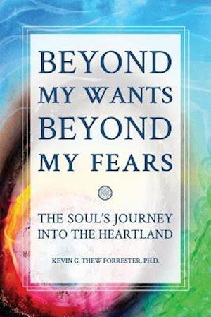 Bog, paperback Beyond My Wants, Beyond My Fears af Kevin G. Thew Forrester Phd