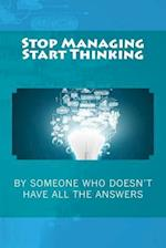 Stop Managing and Start Thinking