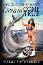 A Young Fisherman's Dream Come True