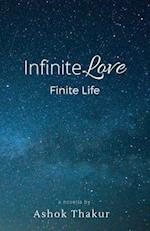 Infinite Love Finite Life