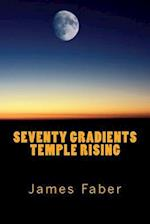 Seventy Gradients Temple Rising
