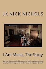 I Am Music, the Story