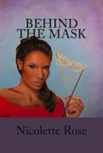 Behind the Mask af Nicolette Rose