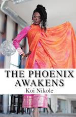 The Phoenix Awakens