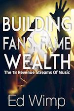 Building Fans, Fame and Wealth