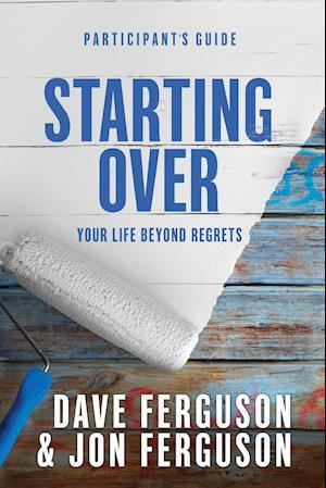 Bog, hæftet Starting Over Participants Guide af Jon Ferguson, Dave Ferguson