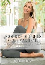 The Golden Secrets to Optimal Health