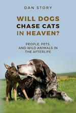 Will Dogs Chase Cats in Heaven? af Dan Story